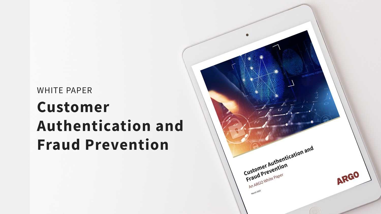ARGO-white-paper-customer-authentication-fraud-prevention